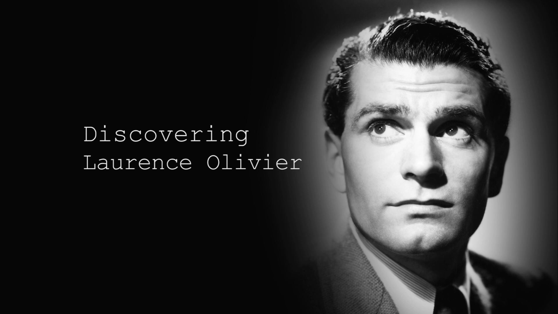 Main title from the 'Discovering: Laurence Olivier' episode of Discovering Film, featuring Laurence Olivier