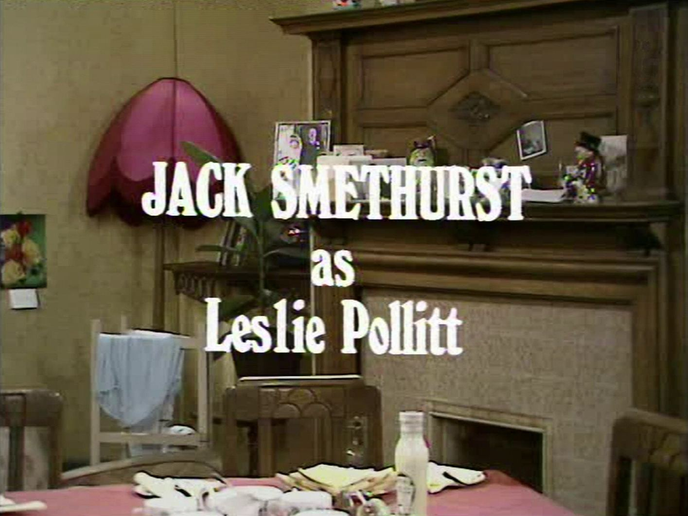 Main title from the 1970 'Sunday Tea' episode of For the Love of Ada (6).  Jack Smethurst as Leslie Pollitt