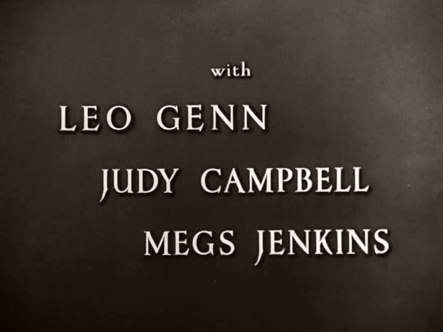 Main title from Green for Danger (1947) (4).  With Leo Genn Judy Campbell, Megs Jenkins