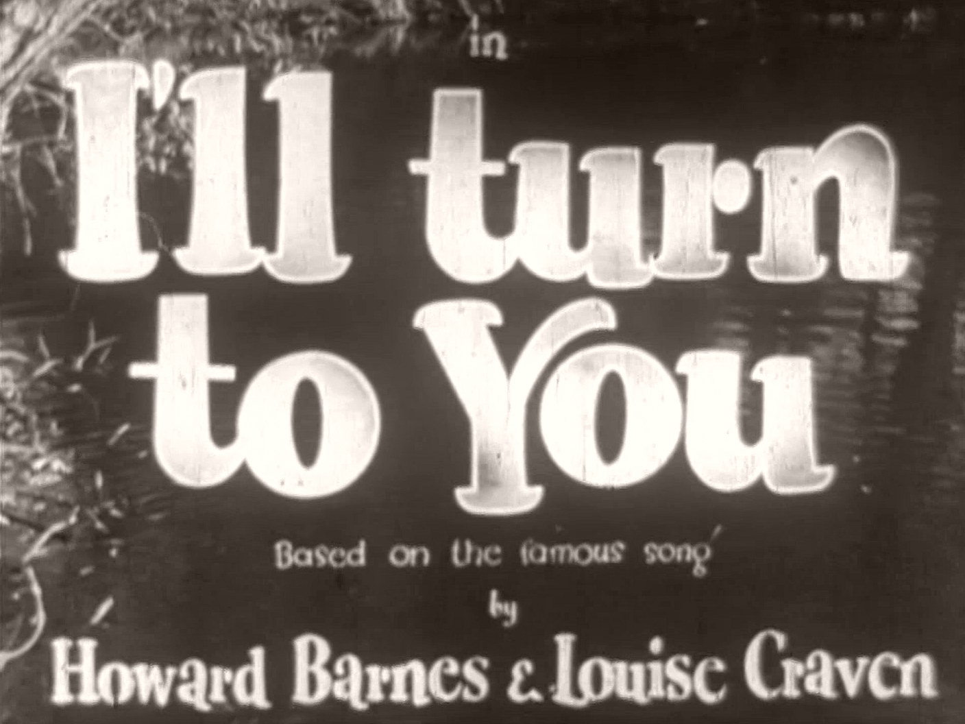 Main title from I'll Turn to You (1946) (3). Based on the story by Howard Barnes and Louise Craven