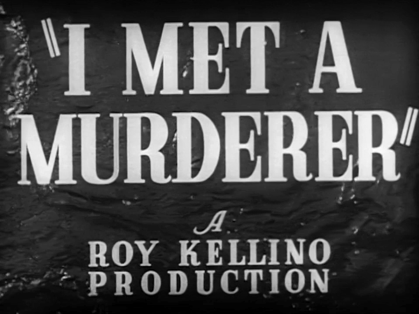 Main title from I Met a Murderer (1939) (6). A Roy Kellino production