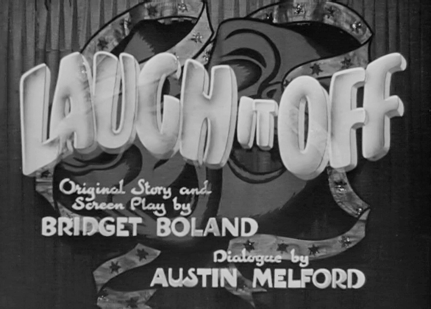 Main title from Laugh It Off (1940) (3). Original story and screen play by Bridget Boland