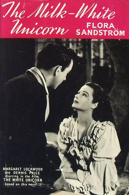 The Milk-White Unicorn, by Flora Sandstrom.   Dennis Price and Margaret Lockwood star in the film based on this novel