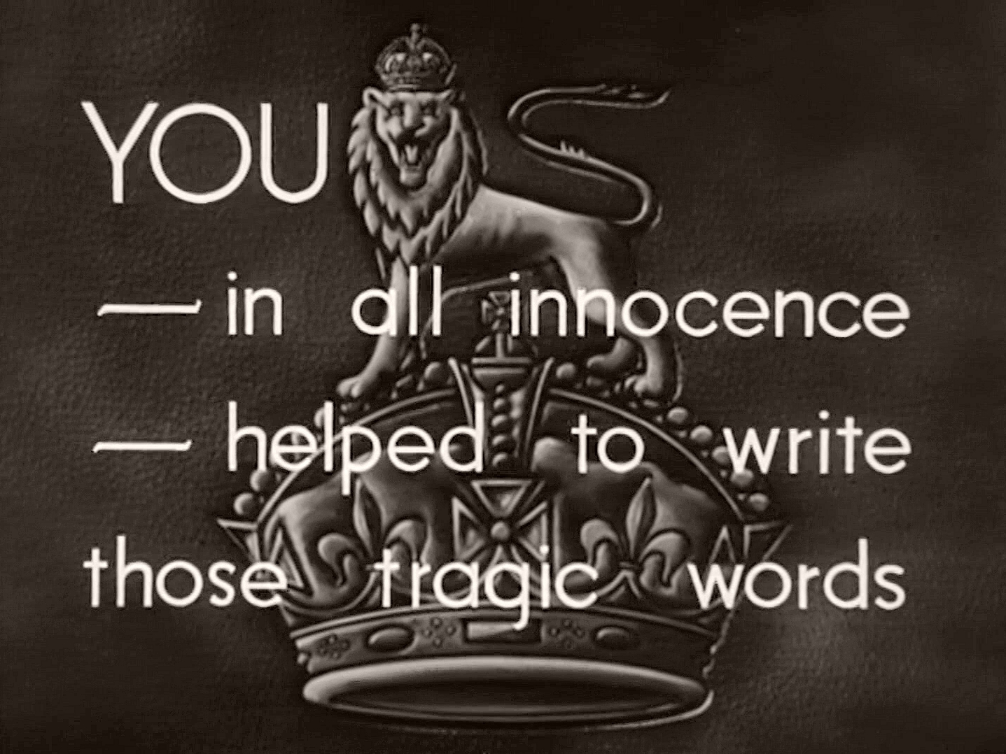Main title from The Next of Kin (1942) (3). YOU – in all innocence – helped to write those tragic words
