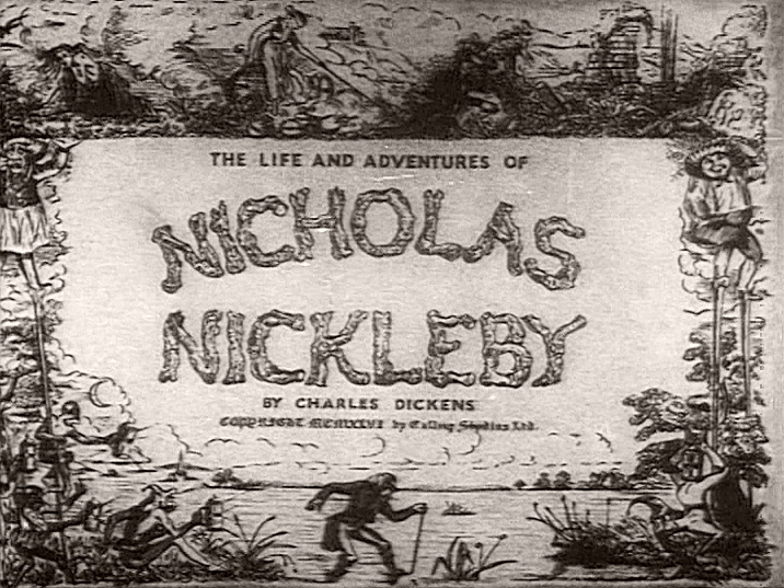 Main title from Nicholas Nickleby (1947) (2).  The life and adventures of Nicholas Nickleby by Charles Dickens