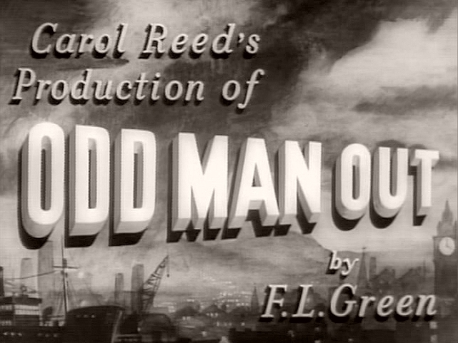 Main title from Odd Man Out (1947) (2).  A Two Cities film.  F Del Giudice in charge of production