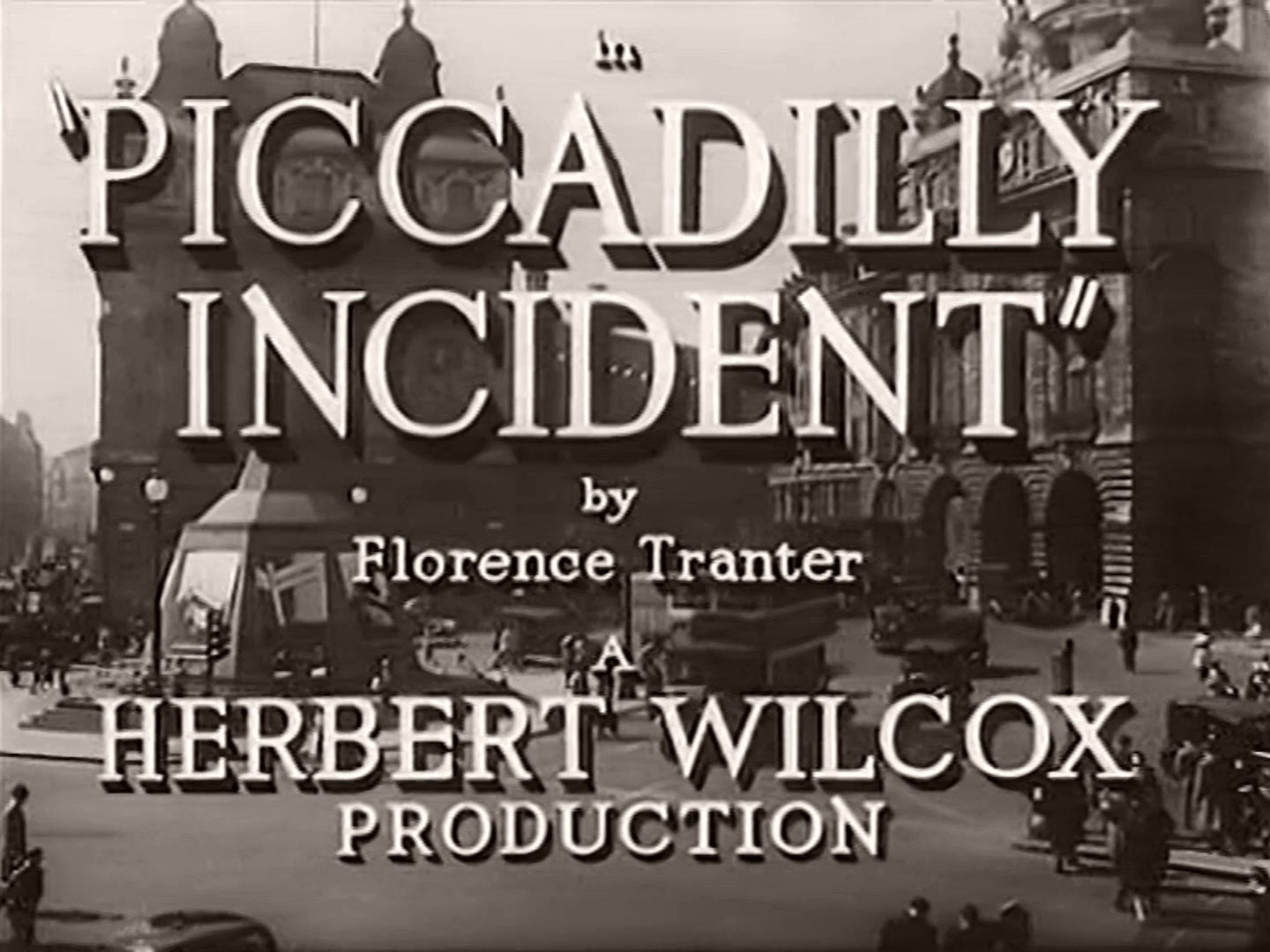 Main title from Piccadilly Incident (1946) (4). By Florence Tranter. A Herbert Wilcox production