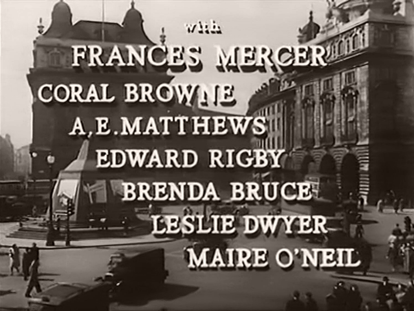 Main title from Piccadilly Incident (1946) (5). With Frances Mercer Coral Browne, A E Matthews, Edward Rigby, Brenda Bruce, Leslie Dwyer