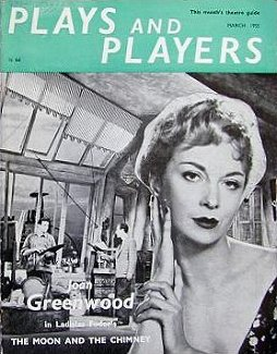 Plays and Players magazine with Joan Greenwood in The Moon and the Chimney.  March, 1955.