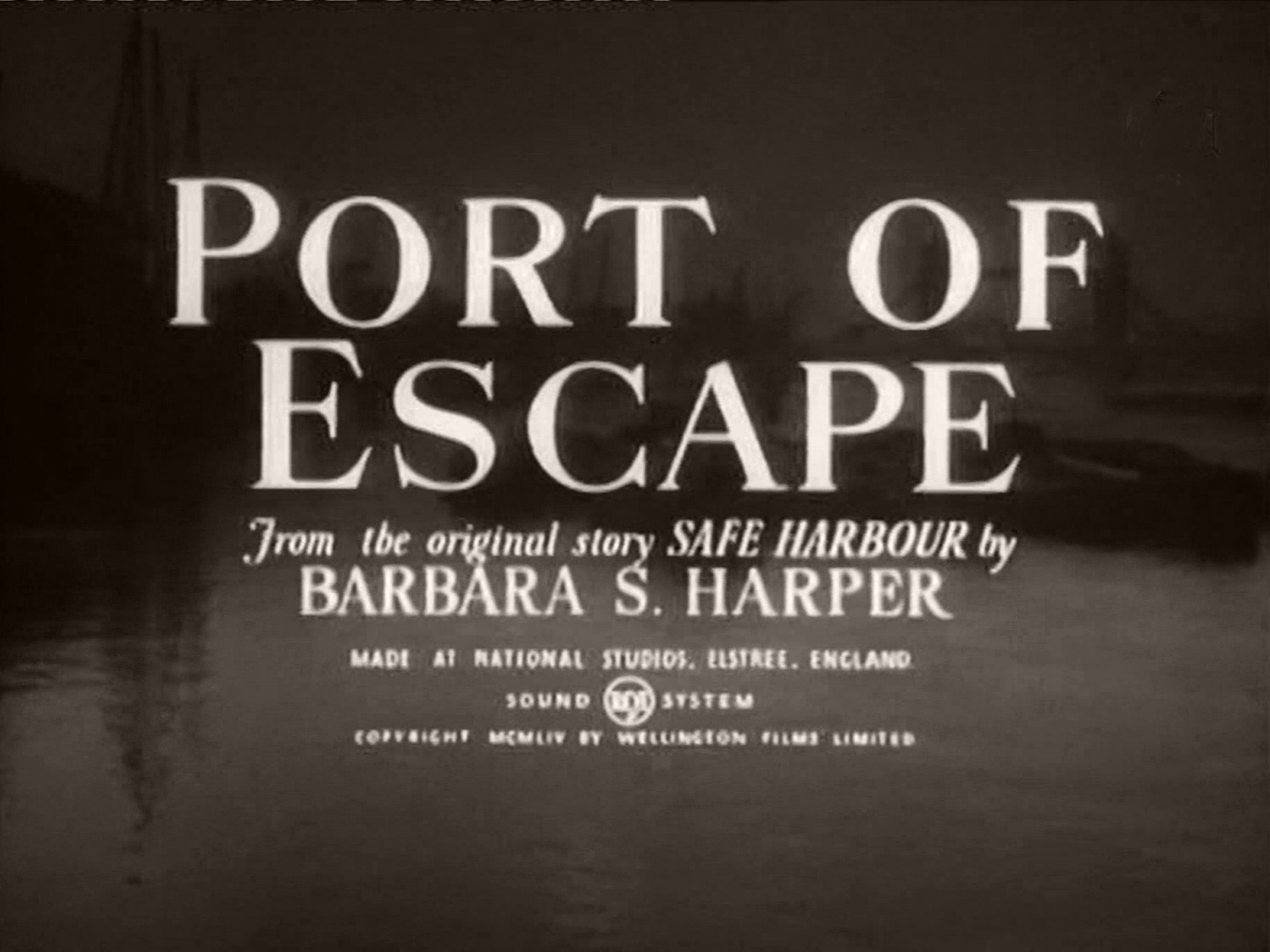 Main title from Port of Escape (1956) (2).  From the original story 'Safe Harbour' by Barbara S Harper.  Made at National Studios Elstree, England