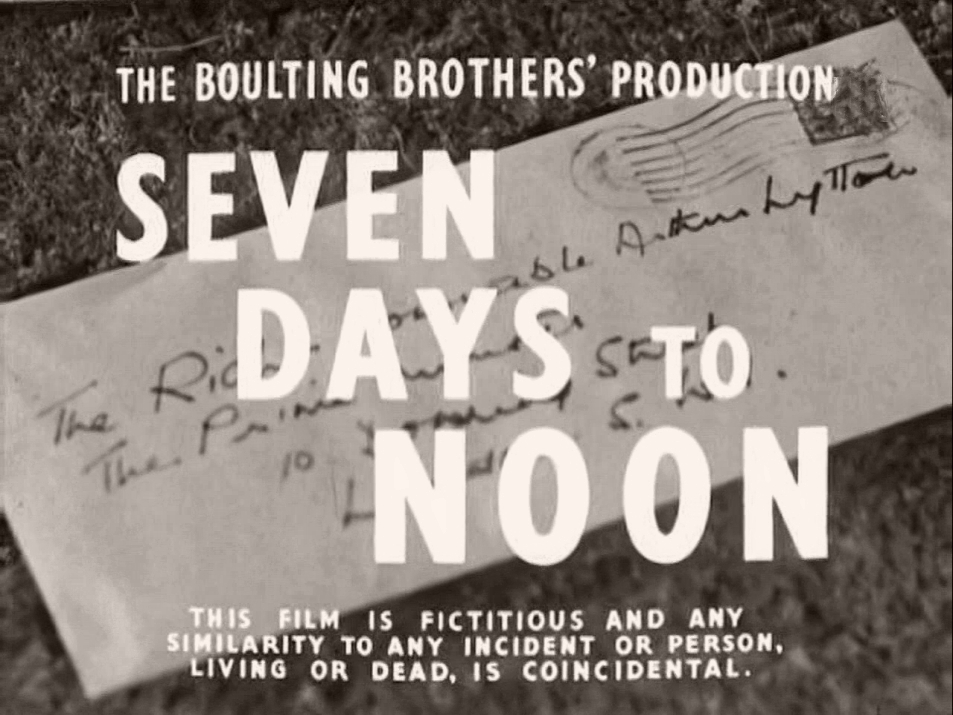 Main title from Seven Days to Noon (1950) (1).  The Boulting Brothers' production.  This film is fictitious and any similarity to any incident or person living or dead, is coincidental
