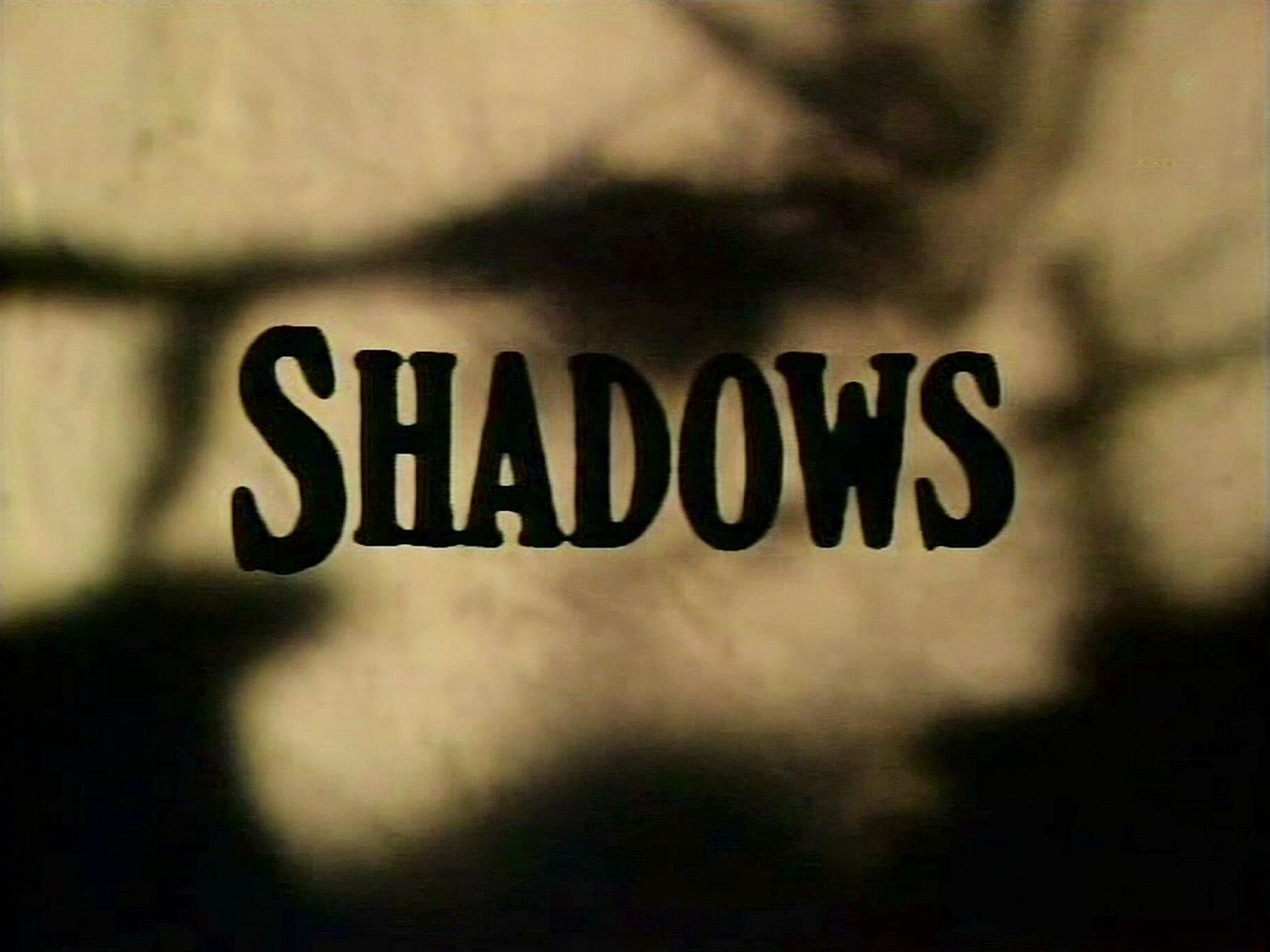 Main title from season 1 of Shadows (1975-78) (1)