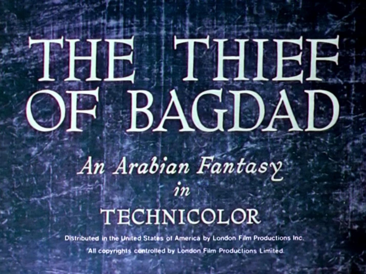 Main title from The Thief of Bagdad (1940) (2). An Arabian fantasy in Technicolor