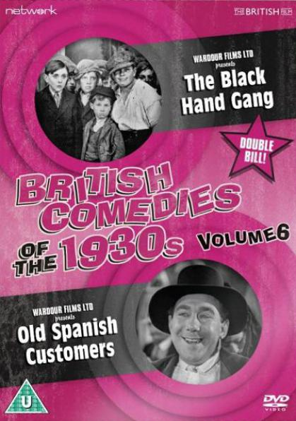British Comedies of the 1930s DVD Volume 6 from Network and The British Film. Features The Black Hand Gang and Old Spanish Customers
