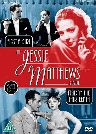 The Jessie Matthews Revue Volume One from Network and The British Film.  Features First a Girl and Friday the Thirteenth