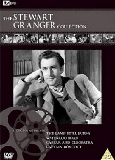 The Stewart Granger Collection DVD.  12-disc box set includes The Lamp Still Burns, Waterloo Road, Caesar and Cleopatra, and Captain Boycott