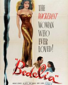 Poster for Bedelia (1946) (1) featuring Margaret Lockwood and Ian Hunter. The wickedest woman who ever loved! By the author of 'Laura'