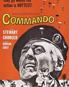 American poster for Commando [The Legion's Last Patrol] (1962) (1) featuring Stewart Granger. With danger or a dame, they go where the action is hottest!