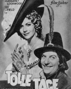 Illustrierte Film Bühne magazine with Margaret Lockwood and  Sid Field in Cardboard Cavalier.  Issue number 491.  (German).  Tolle Tage.
