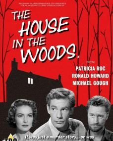 Network / The British Film DVD release of the House in the Woods, starring Patricia Roc, Ronald Howard, and Michael Hough.  It was just a murder story... or was it happening for real?
