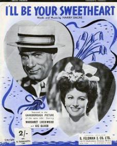 Sheet music from I'll Be Your Sweetheart with Vic Oliver and Margaret Lockwood.  Music by Harry Dacre