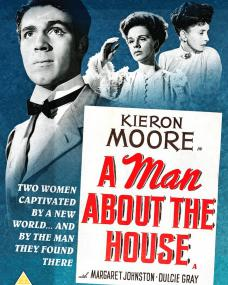 A Man About the House DVD from Network and The British Film.  Features Kieron Moore, Margaret Johnston and Dulcie Gray.