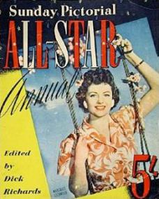 Sunday Pictorial All Star Annual with Margaret Lockwood.  1950, issue number 1.  Edited by Dick Richards.