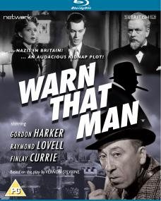 Warn That Man Blu-ray from Network and The British Film. Features Gordon Harker, Jean Kent, Raymond Lovell and Finlay Currie.