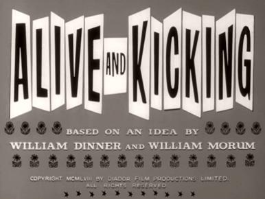 Main title from Alive and Kicking (1958) (4).   Based on an idea by William Dinner and William Morum