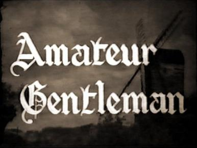 Main title from The Amateur Gentleman (1936).  A Regency innkeeper's son poses as a travelling pugilist in order to clear his father's name of theft.