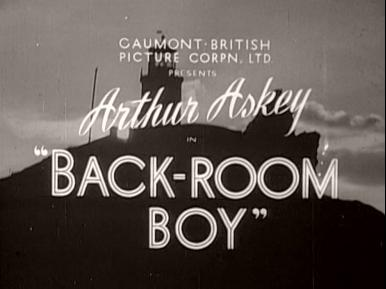 Main title from Back-Room Boy (1942) (4).  Gaumont British Picture Corpn Ltd presents Arthur Askey in 'Back-Room Boy'
