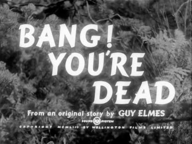 Main title from Bang! You're Dead (1954)