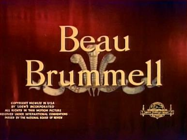 Main title from Beau Brummell (1954).  A regency dandy enjoys a close relationship with the Prince of Wales; when this is eventually withdrawn, he dies in penury