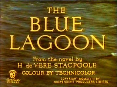 Main title from The Blue Lagoon (1949).  A shipwrecked boy and girl grow up on a desert island, ward off smugglers, have a baby, and eventually sail away in search of civilization