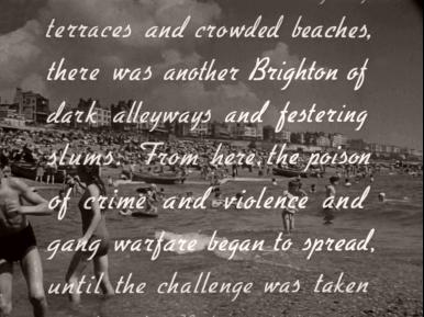 Main title from Brighton Rock (1948) (16). …terraces and crowded beaches there was another Brighton of dark alleyways and festering slums.  From here the poison of crime and violence and gang warfare began to spread, until the challenge was taken…