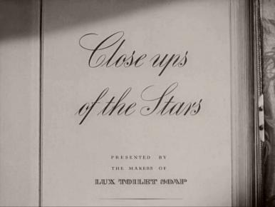 Main title from Close-up of the Stars (1946) (3). Presented by the makers of Lux Toilet Soap