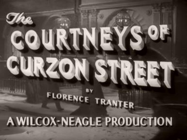 Opening credits from The Courtneys of Curzon Street (1947) (4)