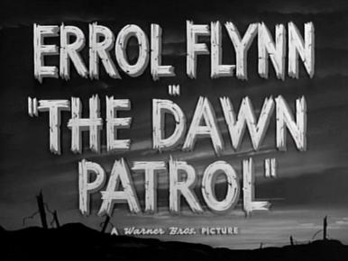 Main title from The Dawn Patrol (1938).  Errol Flynn in 'The Dawn Patrol', a Warner Bros. picture.