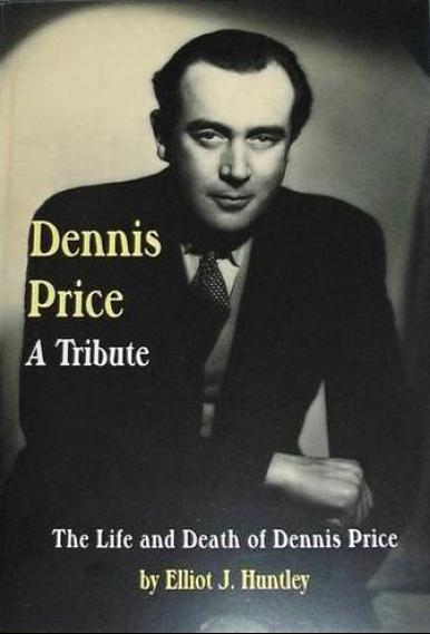 Dennis Price – a Tribute. The Life and Death of Dennis Price, by Elliot J Huntley.  Pickard Communication, 2008