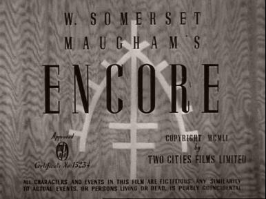 Main title from Encore (1951) (1).  W Somerset Maugham's Encore.  Copyright 1951 by Two Cities Films Limited