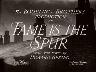 Main title from Fame Is the Spur (1947) (4).  The Boulting Brothers production of Fame is the Spur from the novel by Howard Spring
