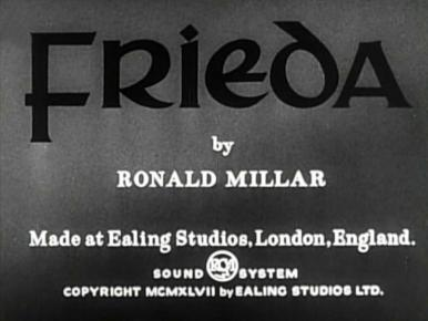 Main title from Frieda (1947).  By Ronald Millar.  Made at Ealing Studios, London, England.  RCA sound system.  Copyright 1947 by Ealing Studios Ltd.