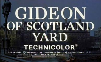 Main title from Gideon's Day (1958) [as Gideon of Scotland Yard].   Technicolor copyright 1958 by Columbia (British) Productions Ltd.  All rights reserved