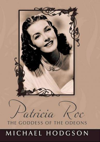 Patricia Roc – The Goddess of the Odeons book.   A new biography by Michael Hodgson.