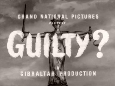 Main title from Guilty? (1956) (3).  Grand National Pictures present a Gibraltar Production