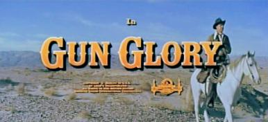 Main title from Gun Glory (1957).  A gunfighter returns home to settle down, but finds his wife dead and his son resentful