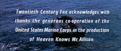 Main title from Heaven Knows, Mr Allison (1957) (11).  Twentieth Century Fox acknowledges with thanks the generous co-operation of the United States Marine Corps in the production of Heaven Knows Mr Allison