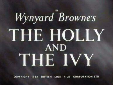 Main title from The Holly and the Ivy (1952) (3).  In Wynard Browne's