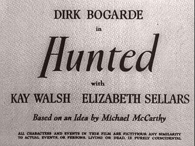 Main title from Hunted (1952) (3).  Dirk Bogarde in Hunted with Kay Walsh Elizabeth Sellars.  Based on an idea by Michael McCarthy