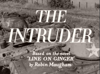 Main title from The Intruder (1953) (4).  Based on the novel 'Line on Ginger' by Robin Maugham